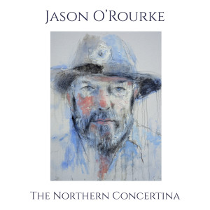 Jason O'Rourke, new recording, The Northern Concertina